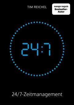 24/7-Zeitmanagement - Reichel, Tim