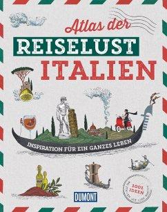 DuMont Bildband Atlas der Reiselust Italien - Gloaguen, Philippe