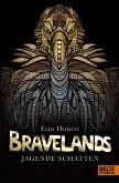 Jagende Schatten / Bravelands Bd.4