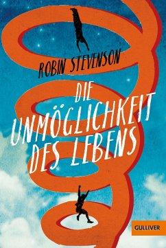 Die Unmöglichkeit des Lebens - Stevenson, Robin