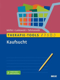 Therapie-Tools Kaufsucht - Müller, Astrid;Laskowski, Nora M.;Tahmassebi, Nadja