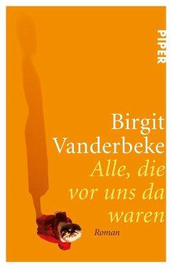 Alle, die vor uns da waren - Vanderbeke, Birgit