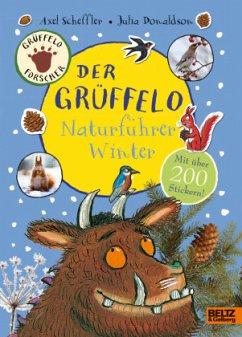 Der Grüffelo-Naturführer Winter - Scheffler, Axel; Donaldson, Julia