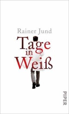 Tage in Weiß - Jund, Rainer