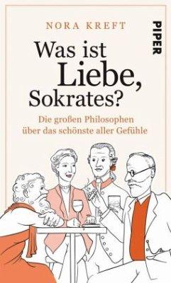 Was ist Liebe, Sokrates? - Kreft, Nora