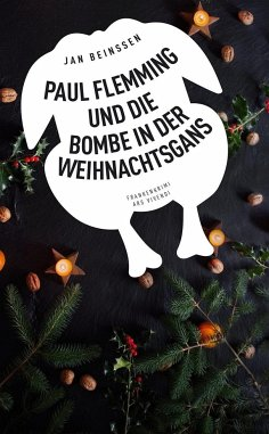 Paul Flemming und die Bombe in der Weihnachtsgans - Beinßen, Jan