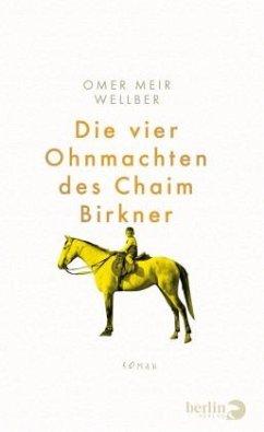 Die vier Ohnmachten des Chaim Birkner - Wellber, Omer Meir