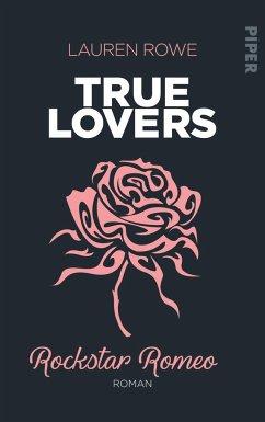Rockstar Romeo / True Lovers Bd.5 - Rowe, Lauren