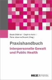 Praxishandbuch Interpersonelle Gewalt und Public Health