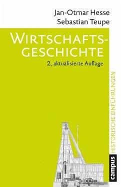 Wirtschaftsgeschichte - Hesse, Jan-Otmar; Teupe, Sebastian