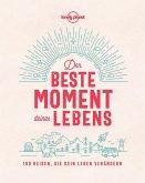 Lonely Planet Der beste Moment deines Lebens