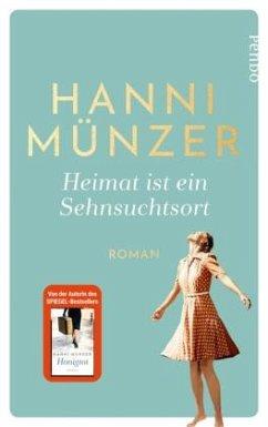 Heimat ist ein Sehnsuchtsort / Heimat-Saga Bd.1 - Münzer, Hanni