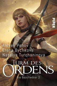 Turm des Ordens / Die Beschwörer Bd.2 - Pehov, Alexey; Bychkova, Elena; Turchaninova, Natalya
