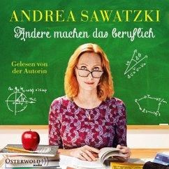 Andere machen das beruflich / Die Bundschuhs Bd.4 (6 Audio-CDs) - Sawatzki, Andrea