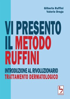 Vi presento il Metodo Ruffini - Introduzione al rivoluzionario trattamento dermatologico - Ruffini, Gilberto Droga, Valerio