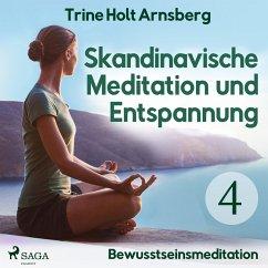Skandinavische Meditation und Entspannung, # 4: Bewusstseinsmeditation (Ungekürzt) (MP3-Download) - Arnsberg, Trine Holt