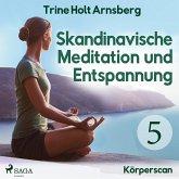 Skandinavische Meditation und Entspannung, # 5: Körperscan (Ungekürzt) (MP3-Download)
