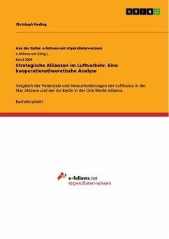 Strategische Allianzen im Luftverkehr. Eine kooperationstheoretische Analyse (eBook, PDF)
