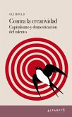 Contra la creatividad (eBook, ePUB)