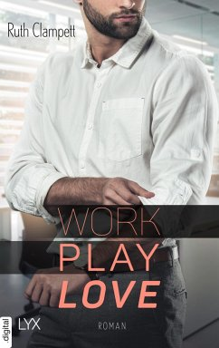 Work Play Love (eBook, ePUB) - Clampett, Ruth