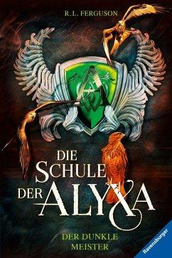 Der dunkle Meister / Die Schule der Alyxa Bd.1 (Mängelexemplar) - Ferguson, R. L.