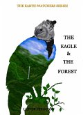 The Eagle & The Forest (The Earth-Watchers, #4) (eBook, ePUB)