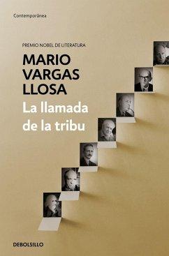 La llamada de la tribu - Vargas Llosa, Mario