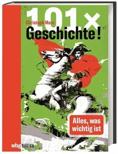 101 x Geschichte! - Marx, Christoph