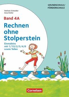 Band 4A - Einmaleins mit 1/10/2/5/4/8 sowie Teilen - Neubearbeitung - Kistler, Anna; Schneider, Stefanie