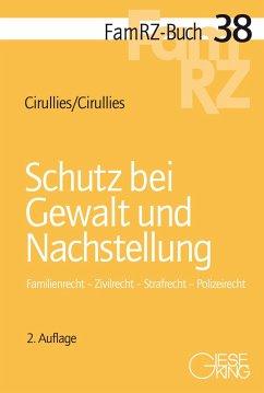 Schutz bei Gewalt und Nachstellung - Cirullies, Michael;Cirullies, Birgit