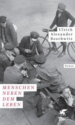 Menschen neben dem Leben - Boschwitz, Ulrich Alexander