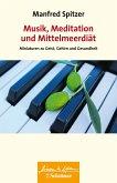 Musik, Meditation und Mittelmeerdiät