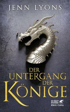 Der Untergang der Könige / Drachengesänge Bd.1 - Lyons, Jenn