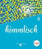 himmlisch 6. Jahrgangsstufe - Schülerbuch