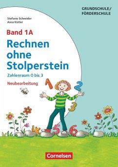 Band 1A - Pränumerischer Bereich, Zahlenraum 0 bis 3 - Neubearbeitung - Kistler, Anna; Schneider, Stefanie