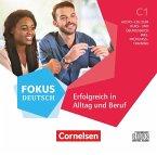 C1 - Erfolgreich in Alltag und Beruf, Audio-CD zum Kurs- und Übungsbuch / Fokus Deutsch - Allgemeine Ausgabe