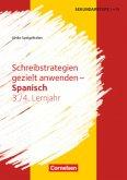 Schreibstrategien gezielt anwenden - Schreibkompetenz Fremdsprachen SEK I - Spanisch - Lernjahr 3/4