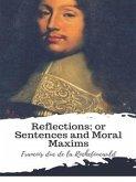 Reflections; or Sentences and Moral Maxims (eBook, ePUB)