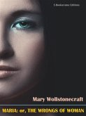 Maria: or, The Wrongs of Woman (eBook, ePUB)