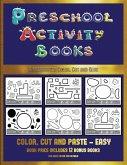 Kindergarten Color, Cut and Glue (Preschool Activity Books - Easy): 40 Black and White Kindergarten Activity Sheets Designed to Develop Visuo-Perceptu