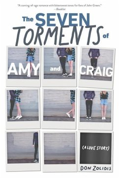 The Seven Torments of Amy and Craig (a Love Story) - Zolidis, Don