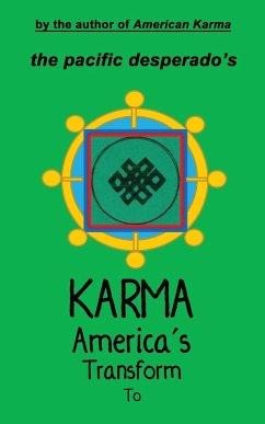 To Transform America's Karma - Desperado, The Pacific