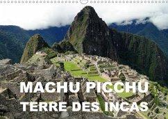 Machu Picchu - Terre des Incas (Calendrier mural 2020 DIN A3 horizontal)