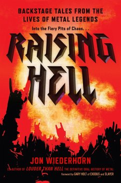 Raising Hell: Backstage Tales from the Lives of Metal Legends - Wiederhorn, Jon