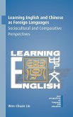 Learning English and Chinese as Foreign Languages: Sociocultural and Comparative Perspectives