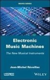 Electronic Music Machines: The New Musical Instruments