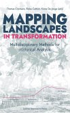 Mapping Landscapes in Transformation: Multidisciplinary Methods for Historical Analysis