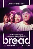 Bread: A Sweet Surrender: The Musical Journey of David Gates, James Griffin & Co.