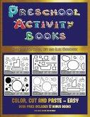 Kindergarten Color, Cut and Glue Workbook (Preschool Activity Books - Easy): 40 Black and White Kindergarten Activity Sheets Designed to Develop Visuo