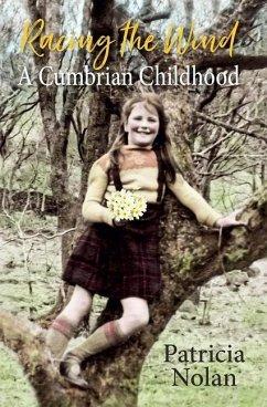 Racing the Wind: A Cumbrian Childhood - Nolan, Patricia